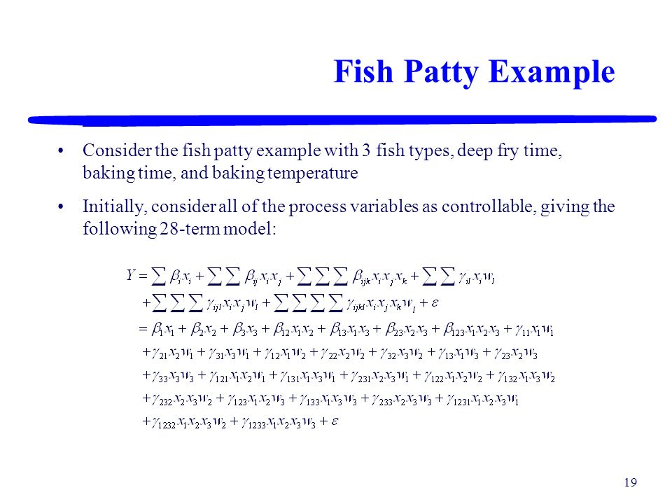 Fish Patty Example Consider the fish patty example with 3 fish types, deep fry time, baking time, and baking temperature.