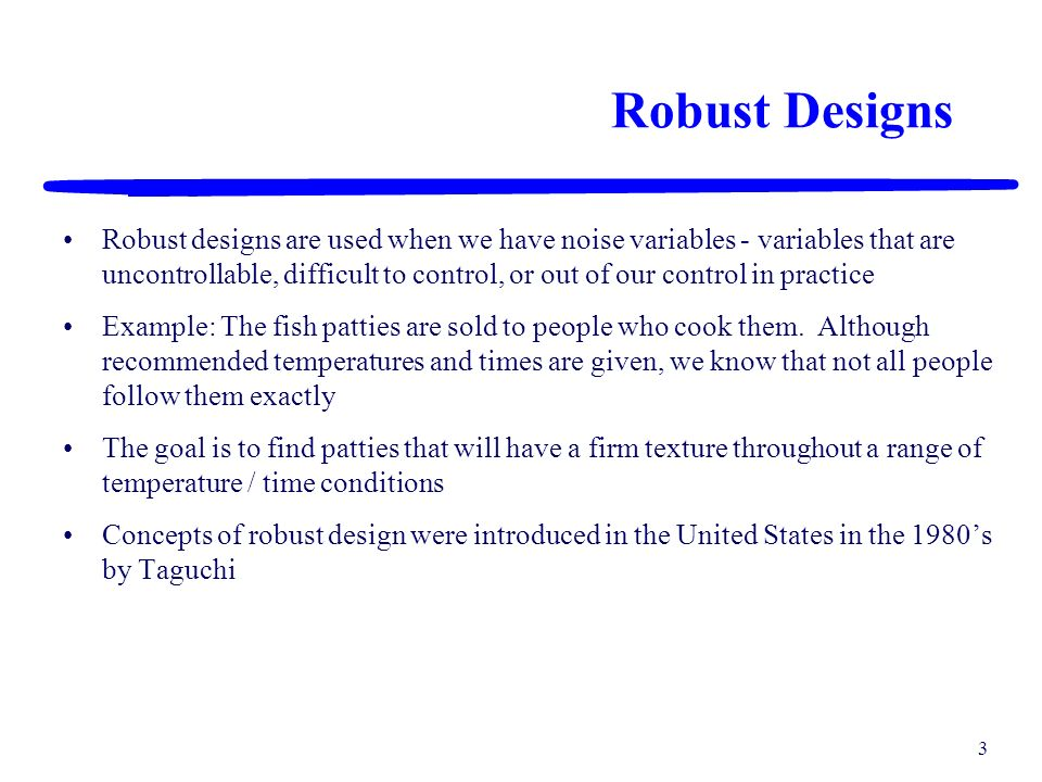 Robust Designs
