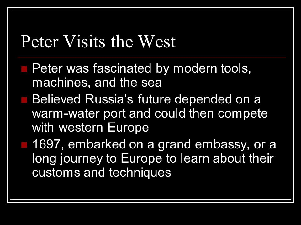 Peter Visits the West Peter was fascinated by modern tools, machines, and the sea.