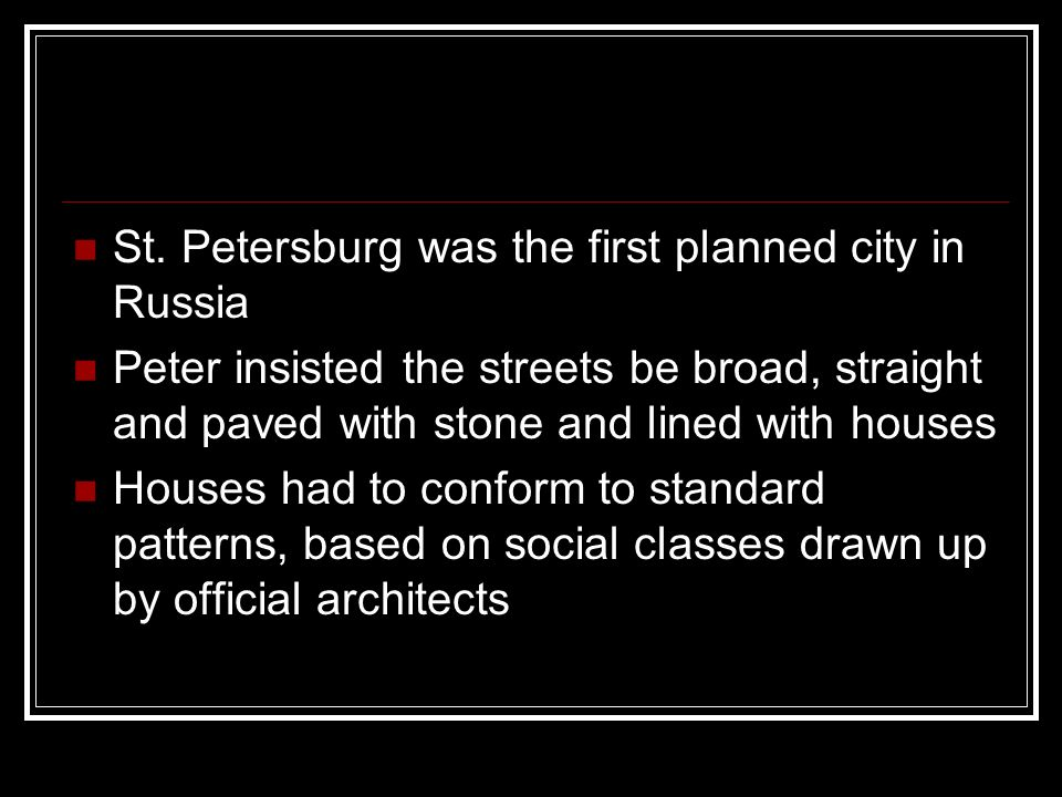 St. Petersburg was the first planned city in Russia