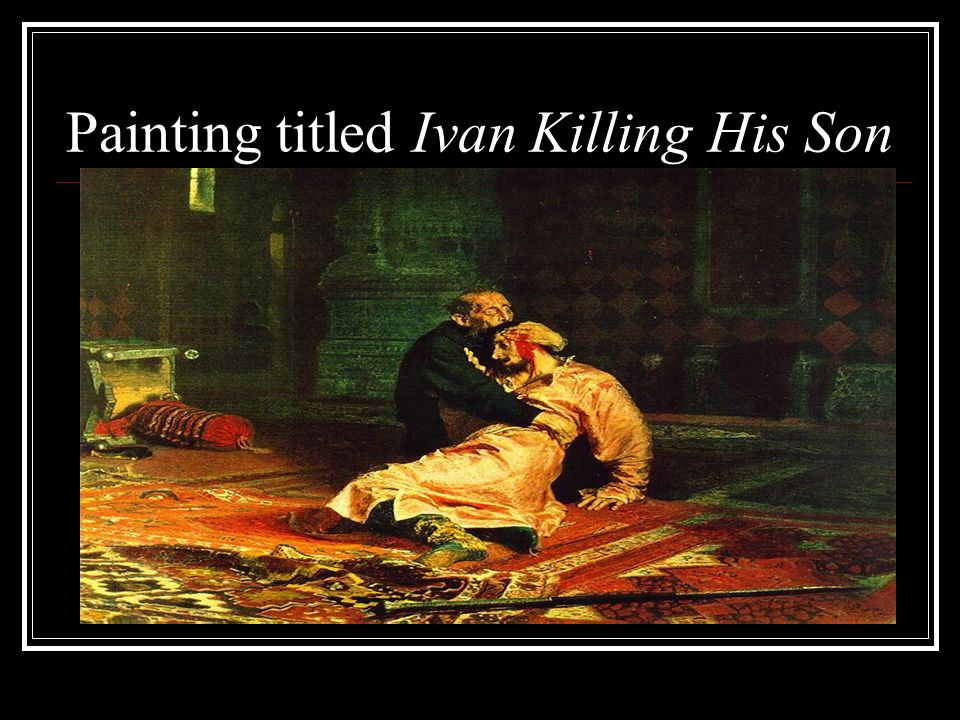 Painting titled Ivan Killing His Son