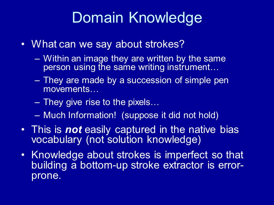 Domain Knowledge What can we say about strokes