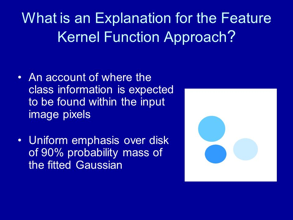 What is an Explanation for the Feature Kernel Function Approach