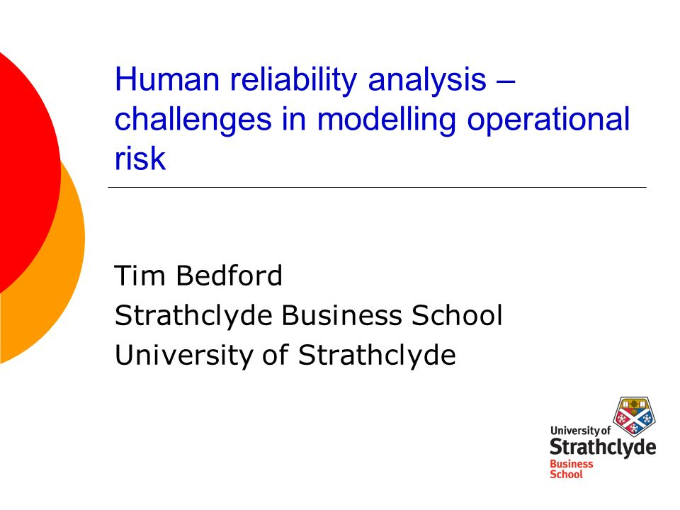 Human reliability analysis – challenges in modelling operational risk