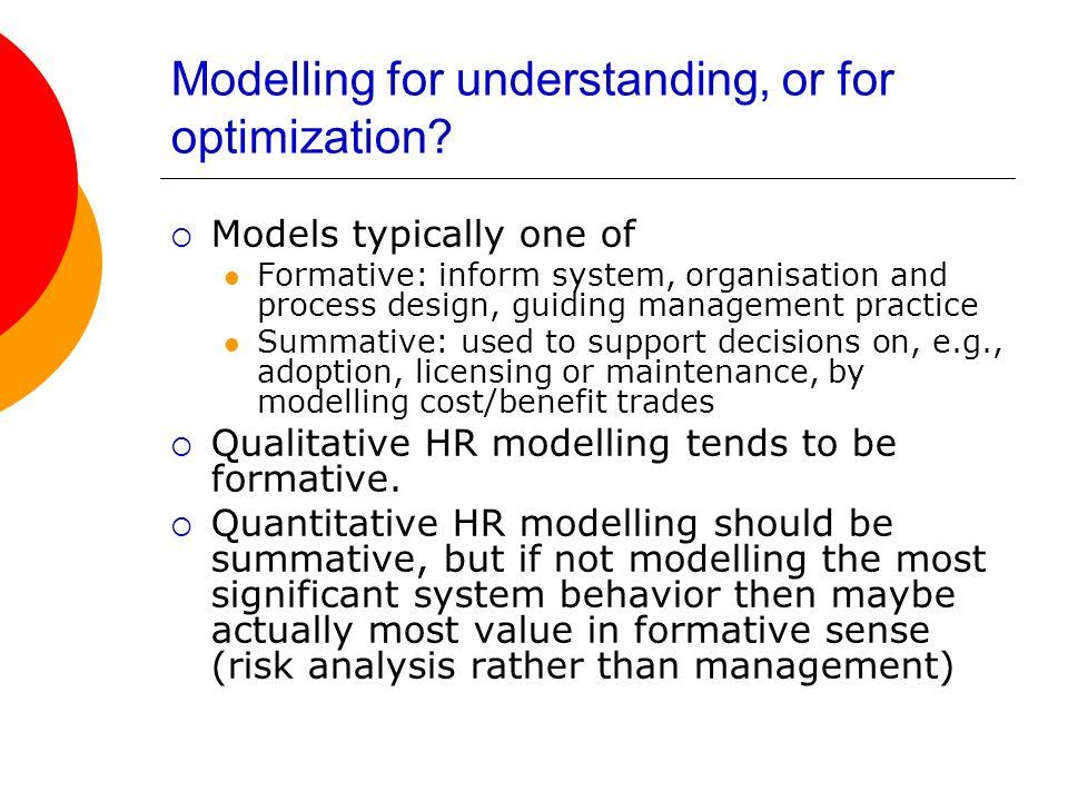 Modelling for understanding, or for optimization