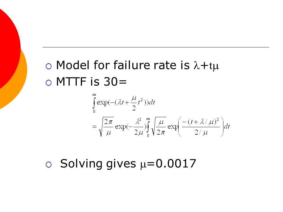 Model for failure rate is +t MTTF is 30=