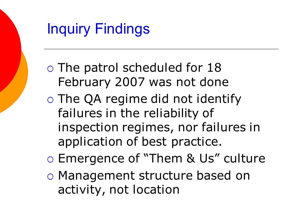 Inquiry Findings The patrol scheduled for 18 February 2007 was not done.