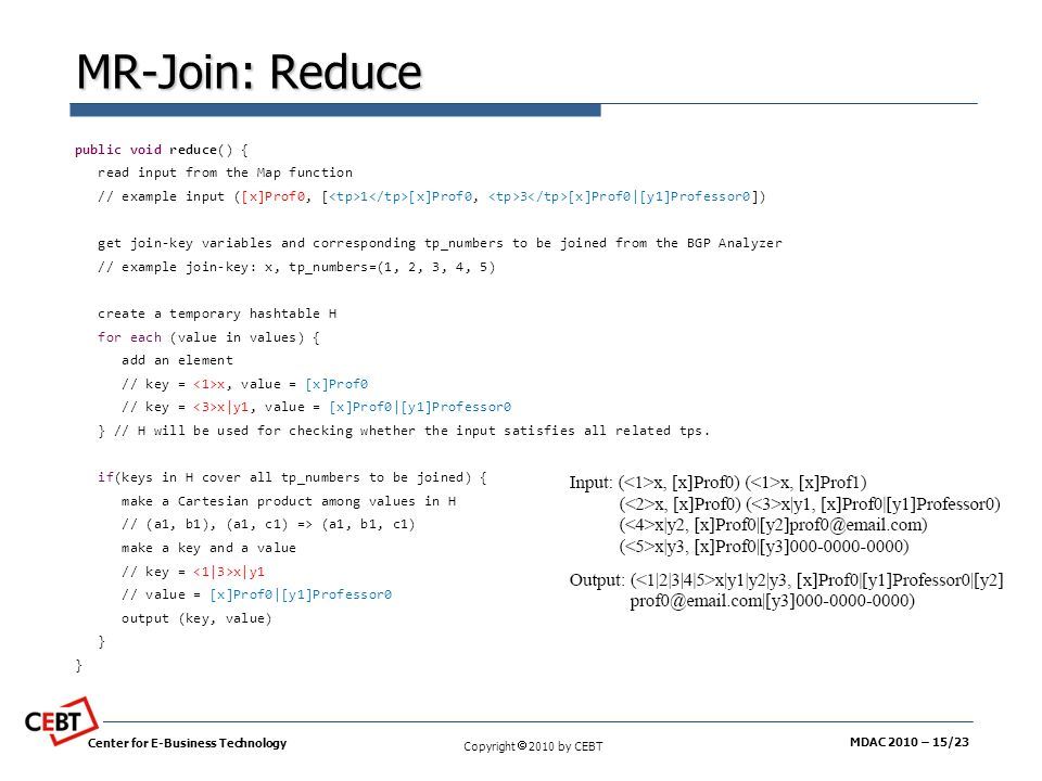 MR-Join: Reduce public void reduce() {