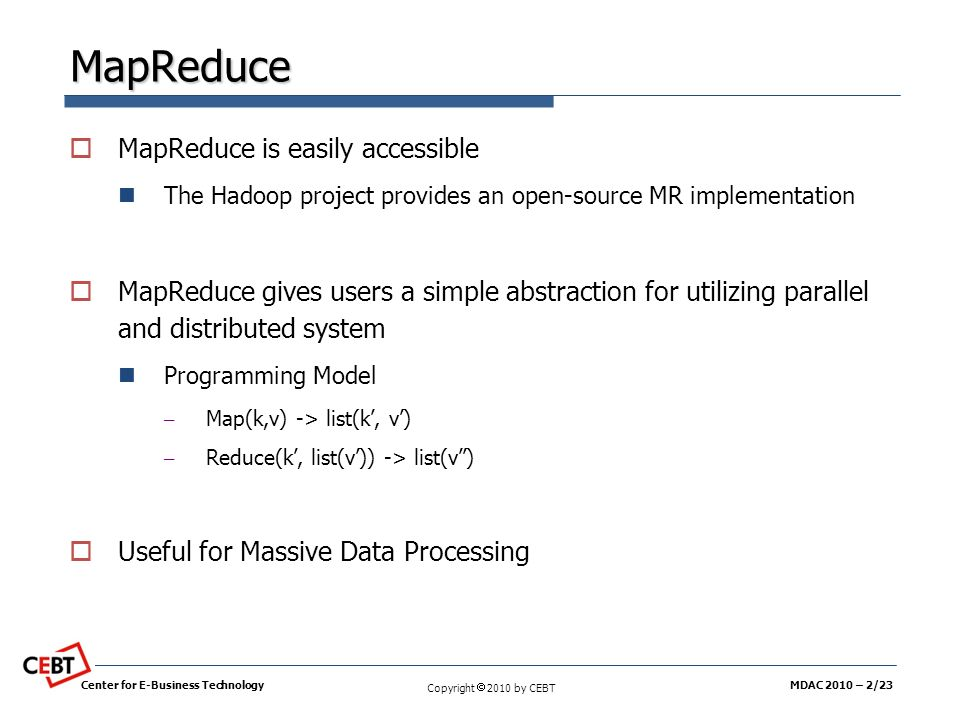 MapReduce MapReduce is easily accessible