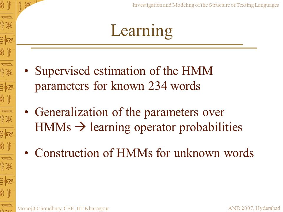 Learning Supervised estimation of the HMM parameters for known 234 words.