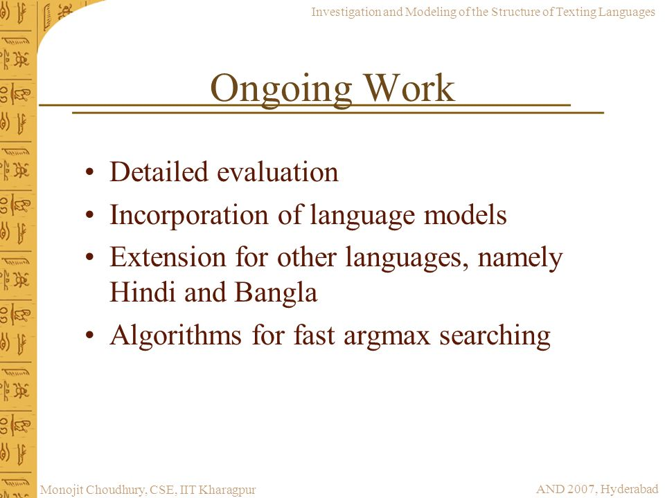 Ongoing Work Detailed evaluation Incorporation of language models
