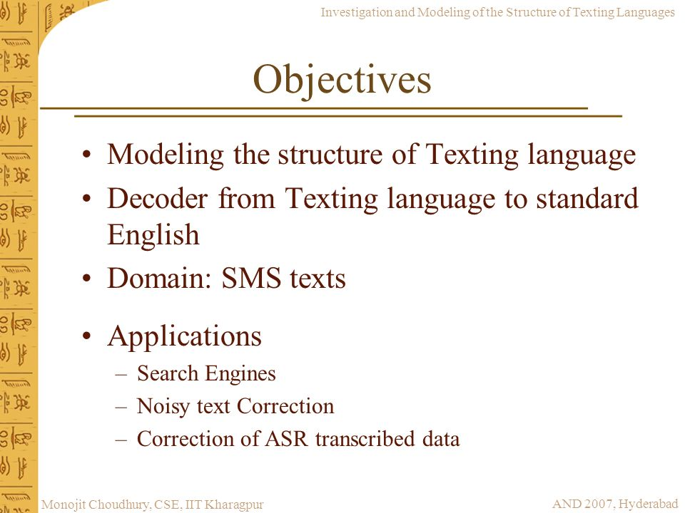 Objectives Modeling the structure of Texting language