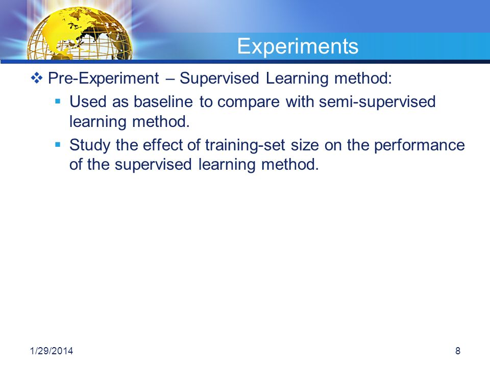 Experiments Pre-Experiment – Supervised Learning method: