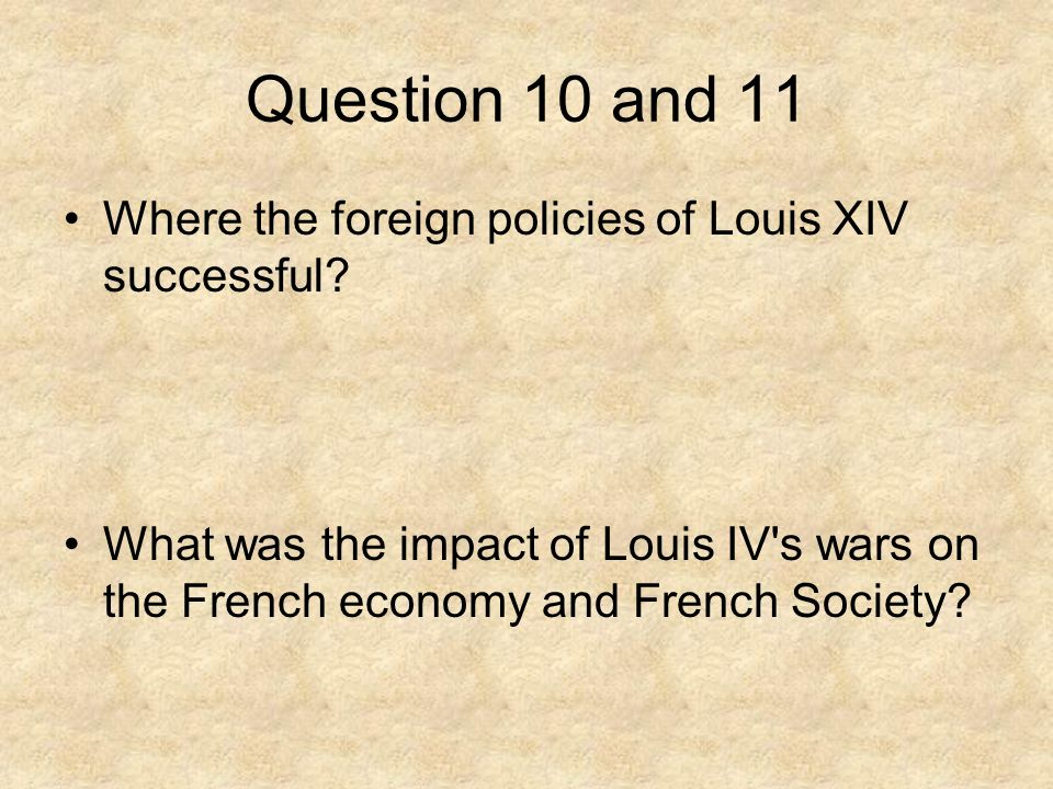 louis xivs foreign policy essay Why was louis xiv important  domestic policy - louis's reign can be characterized by  foreign policylouis strove vigorously for supremacy in foreign.