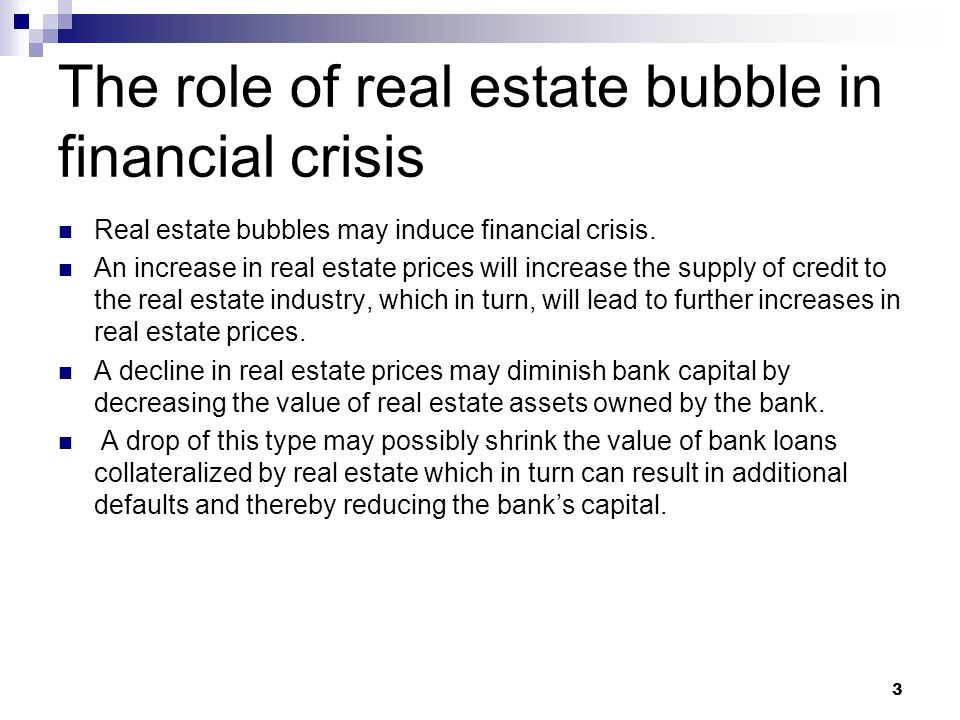 The role of real estate bubble in financial crisis