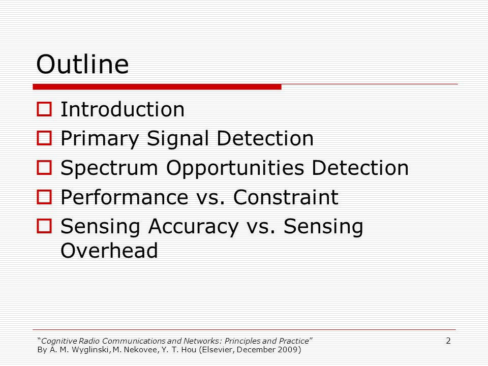 Outline Introduction Primary Signal Detection