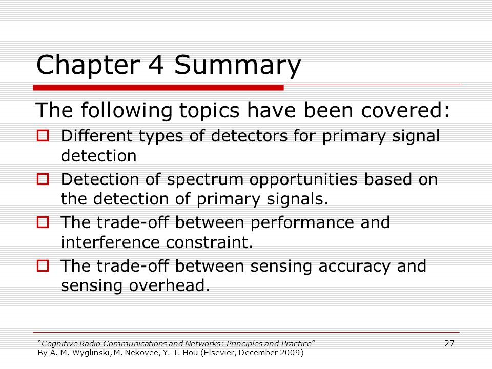Chapter 4 Summary The following topics have been covered: