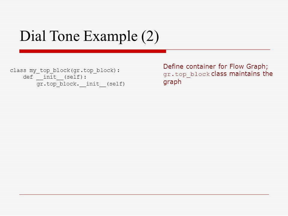 Dial Tone Example (2)‏ Define container for Flow Graph;