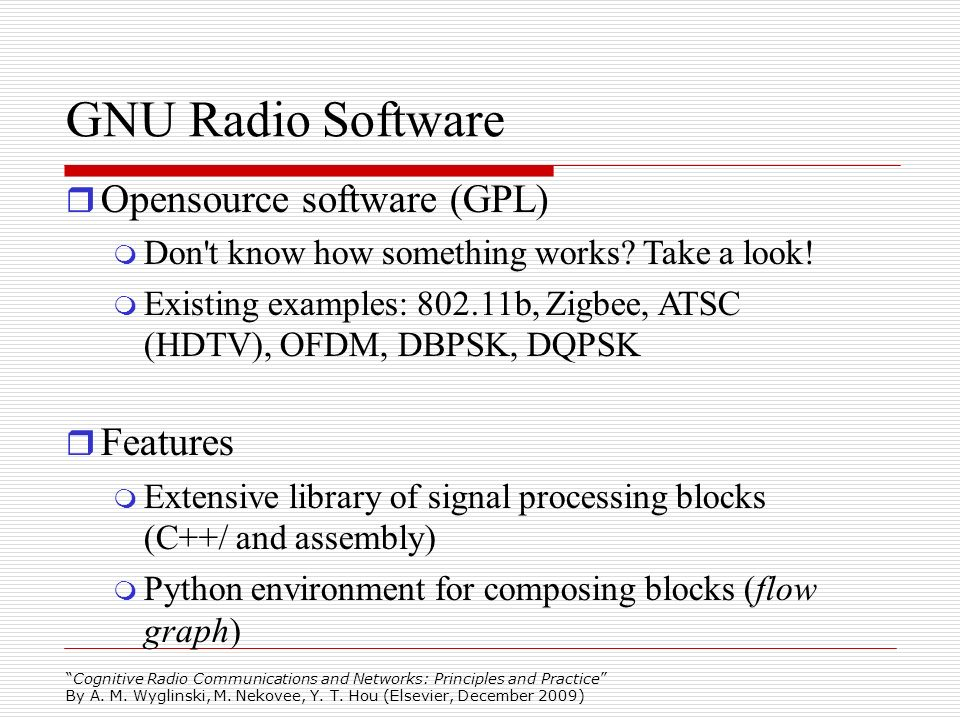 GNU Radio Software Opensource software (GPL)‏ Features