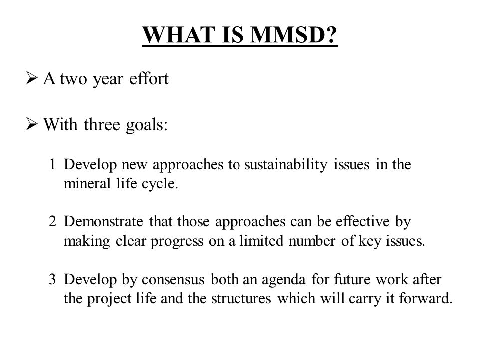 WHAT IS MMSD A two year effort With three goals: