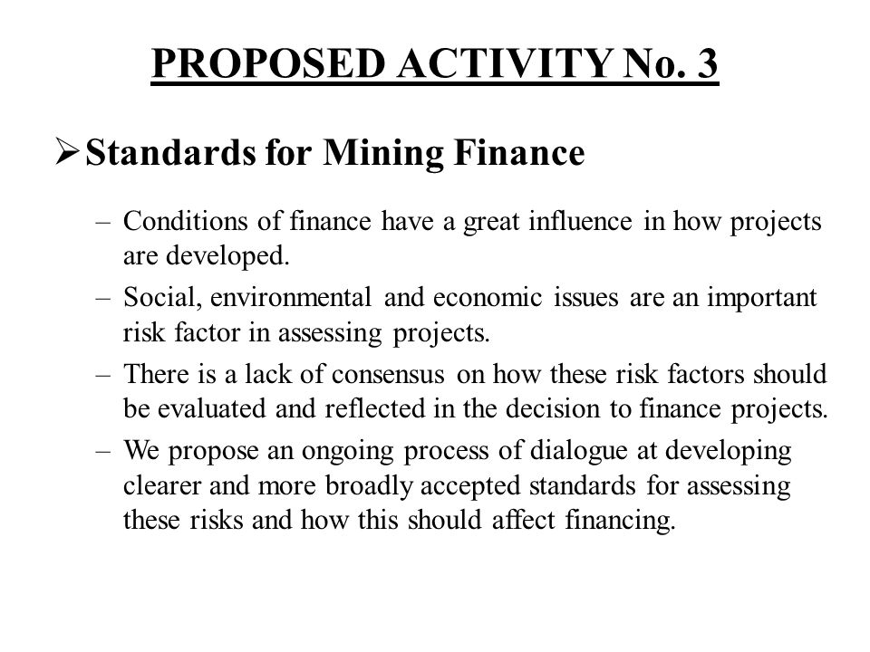PROPOSED ACTIVITY No. 3 Standards for Mining Finance