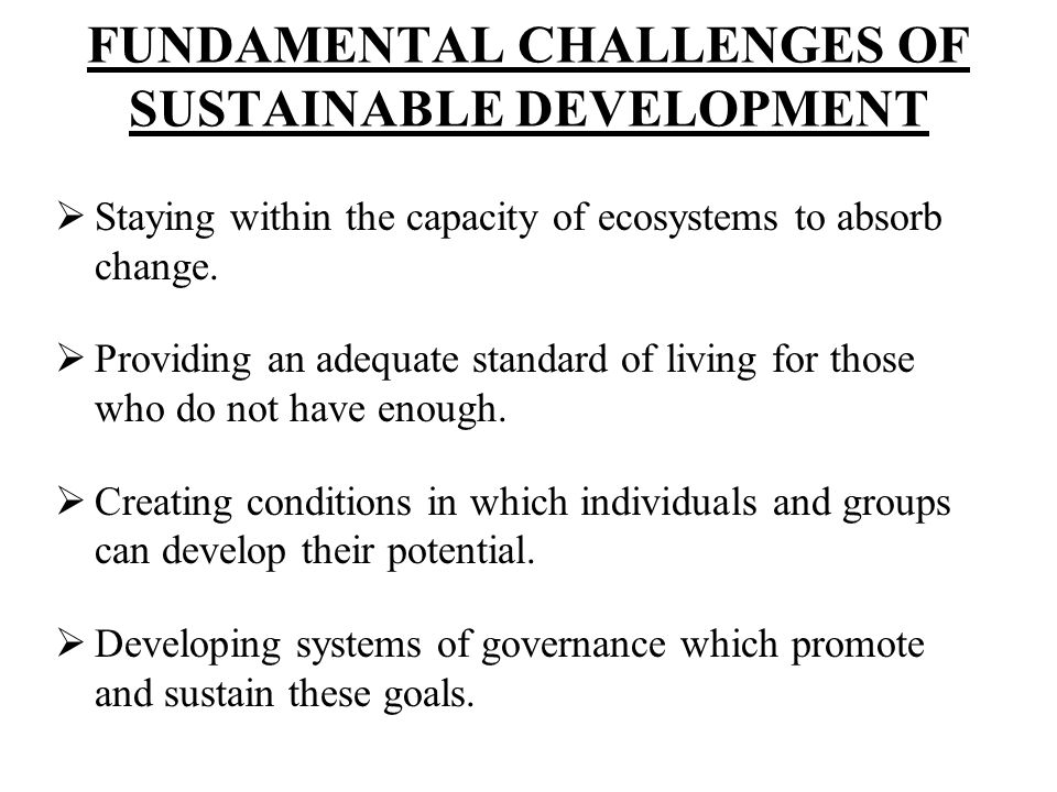 FUNDAMENTAL CHALLENGES OF SUSTAINABLE DEVELOPMENT
