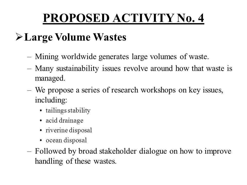 PROPOSED ACTIVITY No. 4 Large Volume Wastes