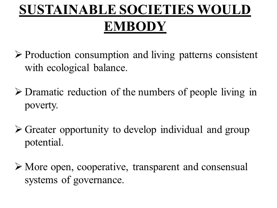 SUSTAINABLE SOCIETIES WOULD EMBODY