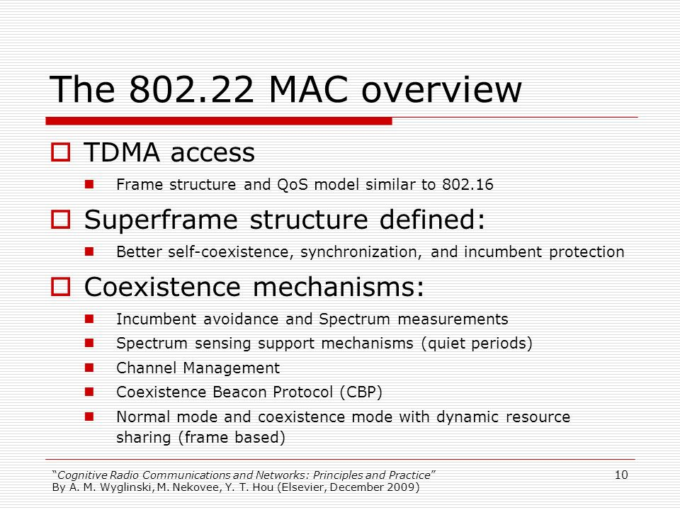 The 802.22 MAC overview TDMA access Superframe structure defined: