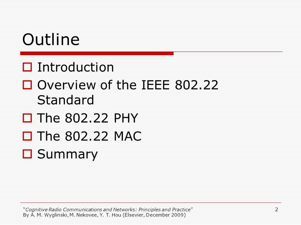 Outline Introduction Overview of the IEEE 802.22 Standard
