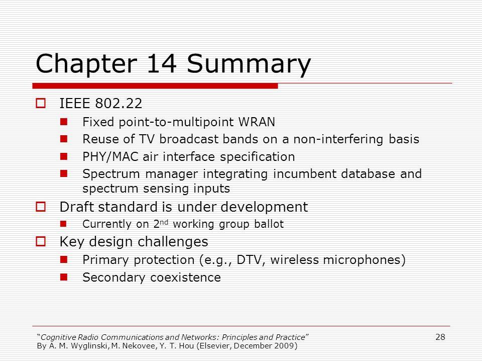 Chapter 14 Summary IEEE 802.22 Draft standard is under development