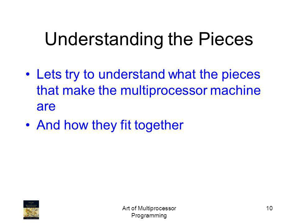 Understanding the Pieces
