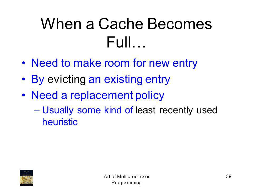When a Cache Becomes Full…