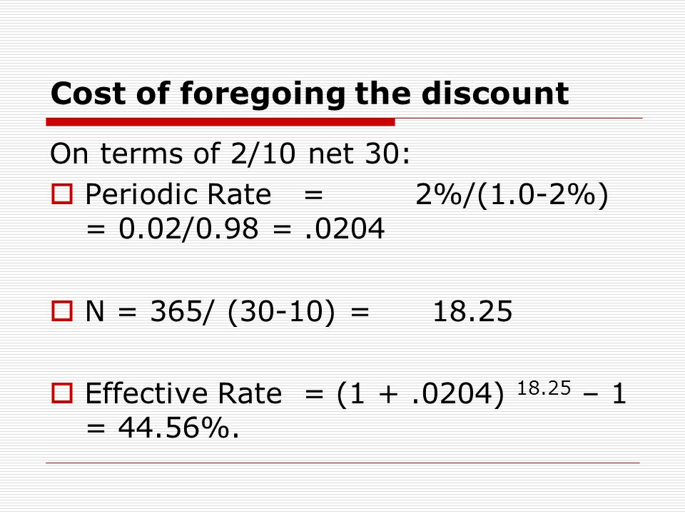 Cost of foregoing the discount