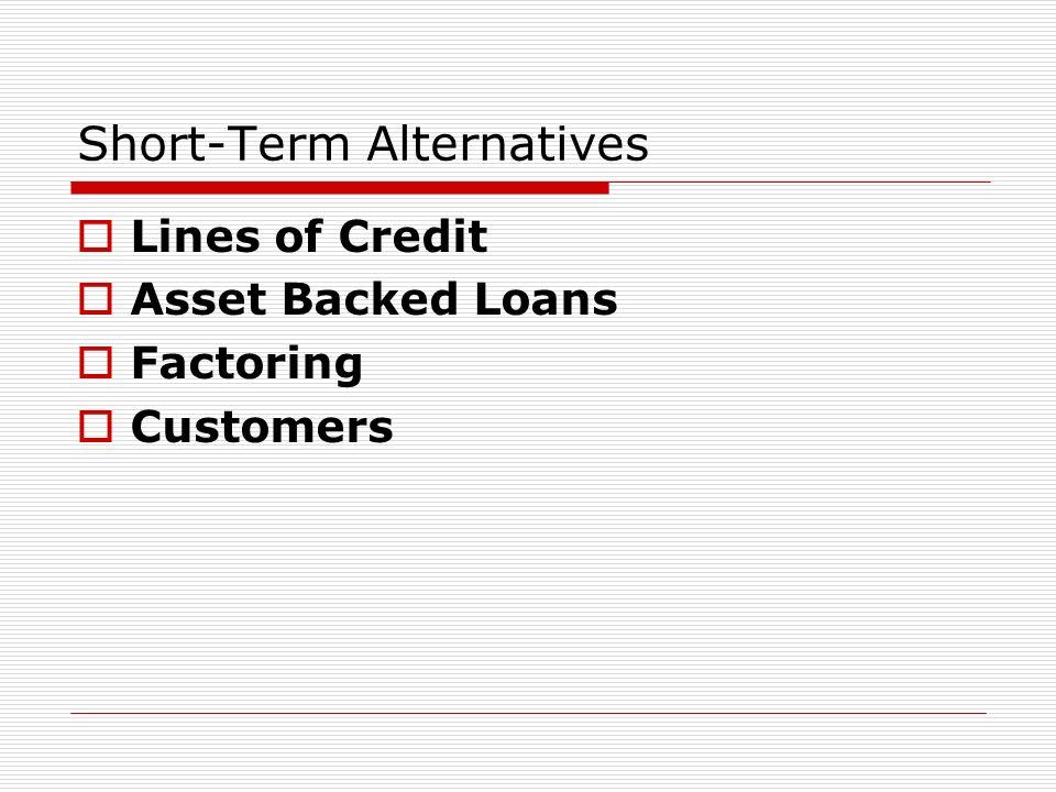 Short-Term Alternatives