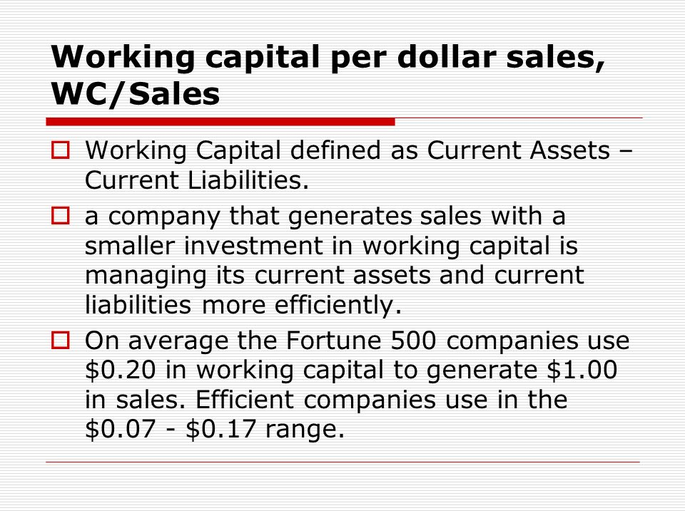 Working capital per dollar sales, WC/Sales