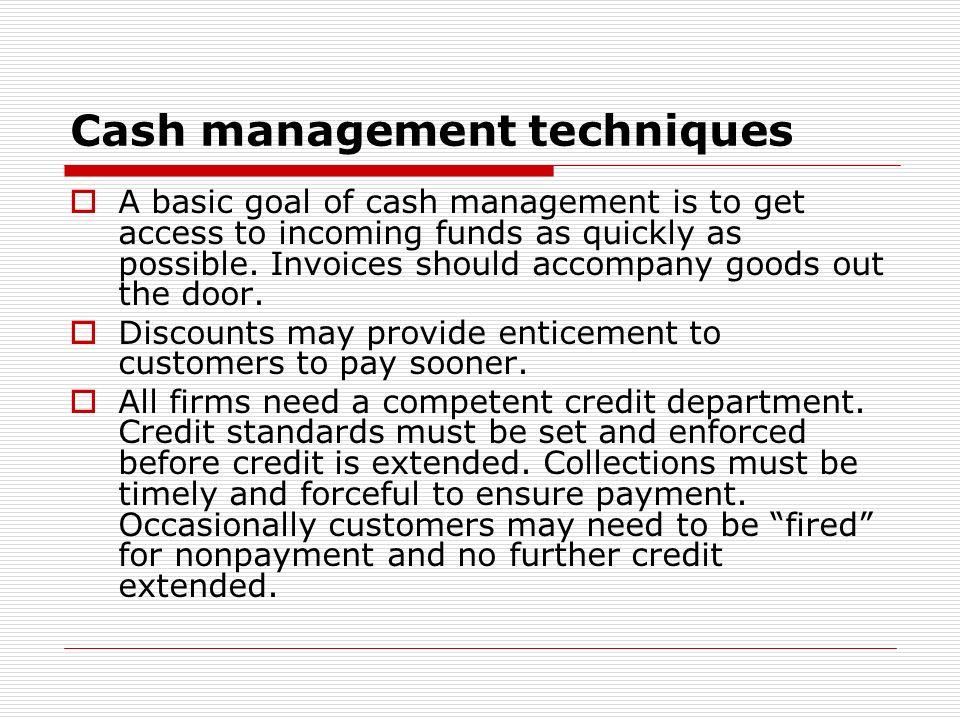 Cash management techniques