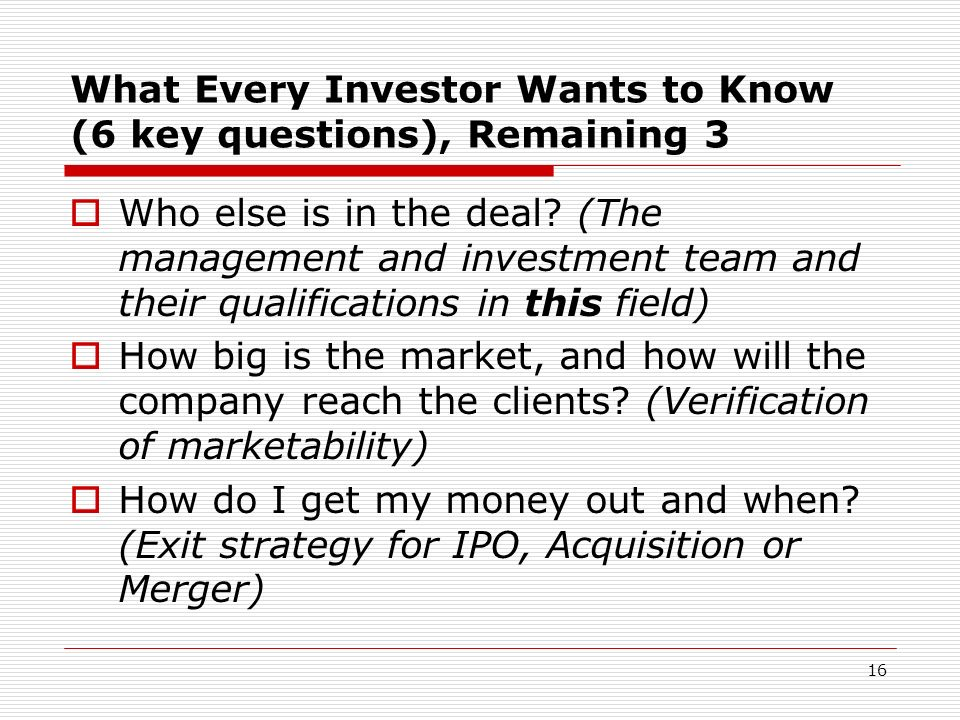 What Every Investor Wants to Know (6 key questions), Remaining 3