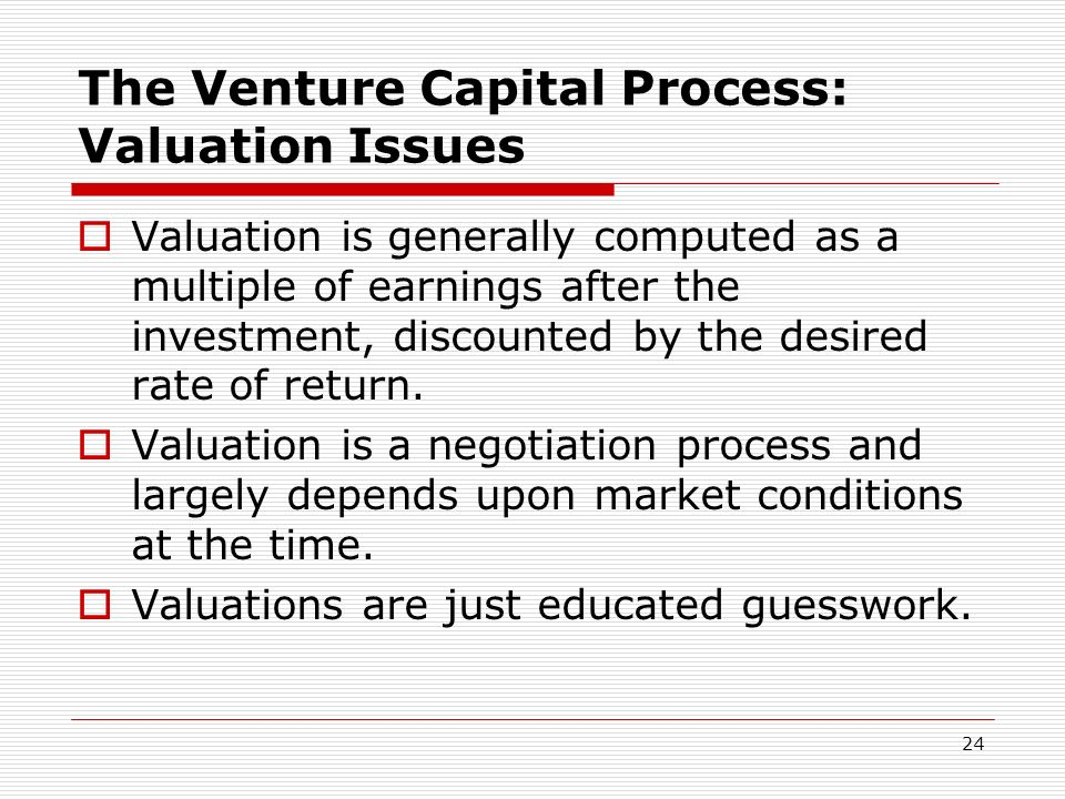 The Venture Capital Process: Valuation Issues