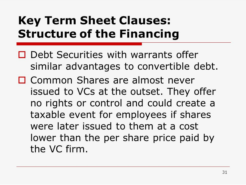 Key Term Sheet Clauses: Structure of the Financing