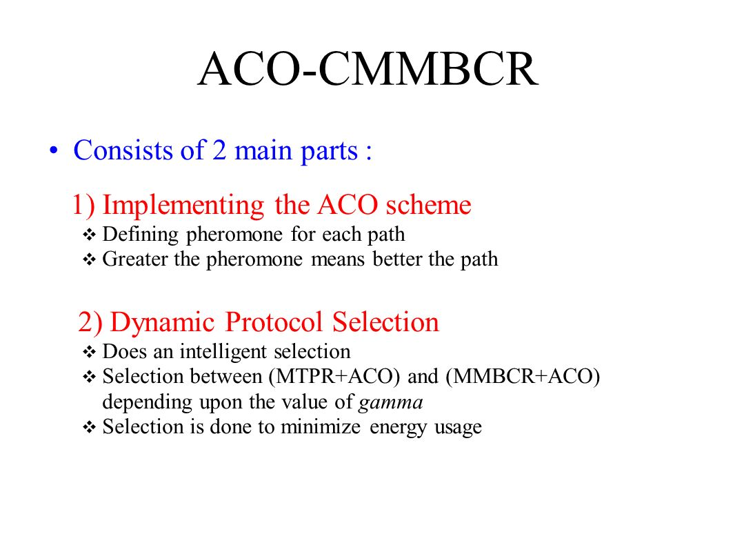 ACO-CMMBCR Consists of 2 main parts : 1) Implementing the ACO scheme