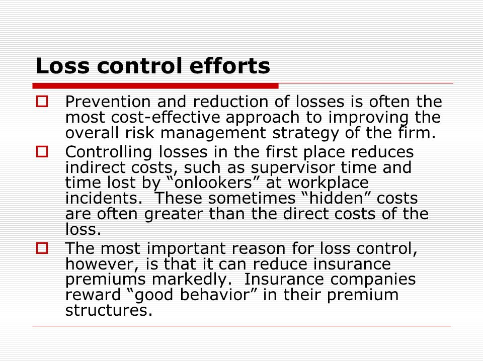 Loss control efforts