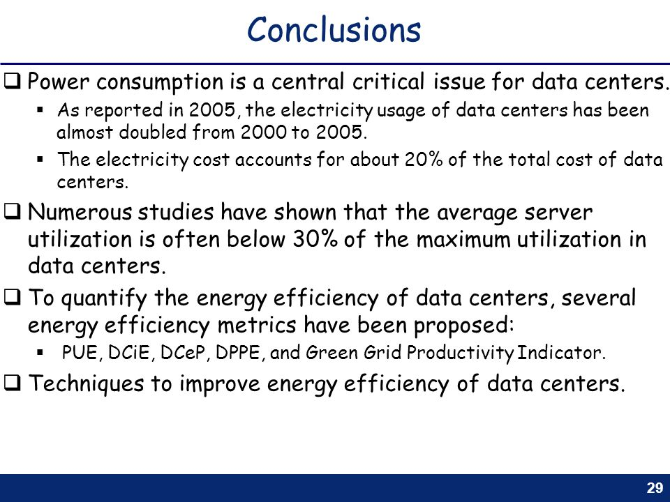 Conclusions Power consumption is a central critical issue for data centers.