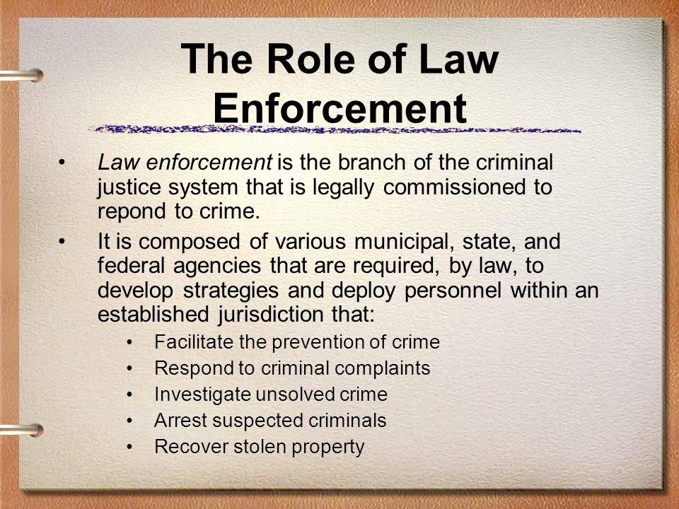 The Role of Law Enforcement