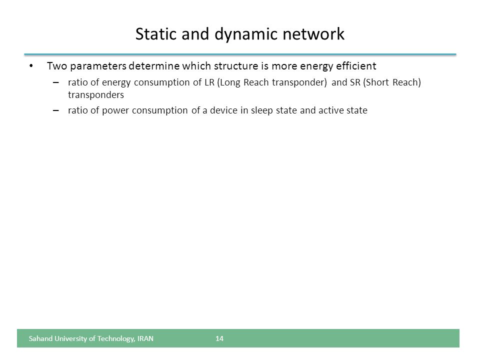 Static and dynamic network