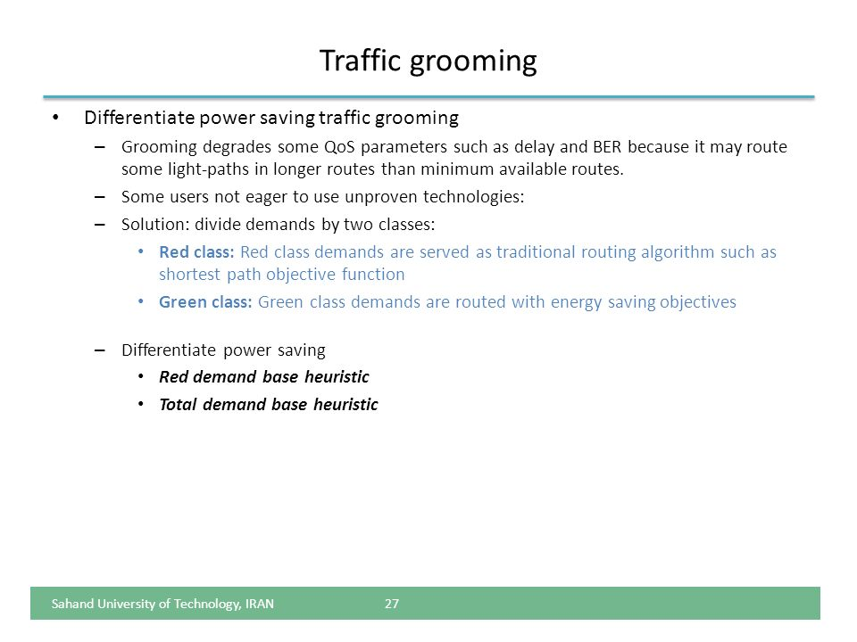 Traffic grooming Differentiate power saving traffic grooming