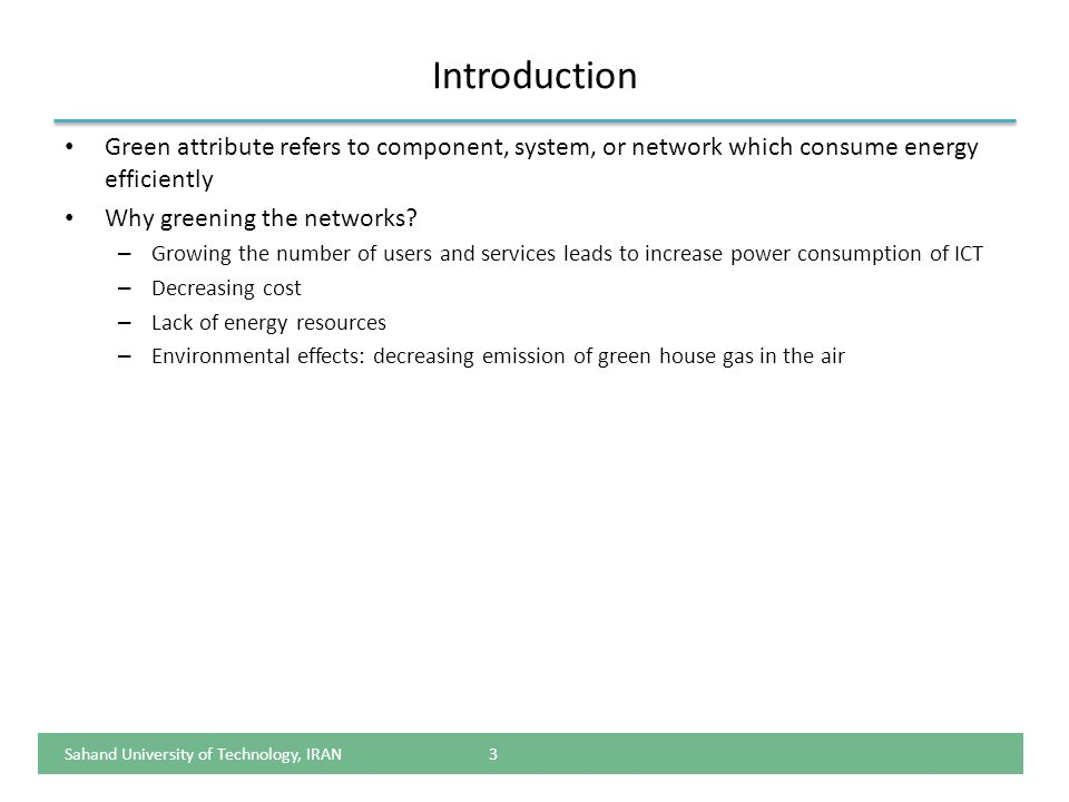Introduction Green attribute refers to component, system, or network which consume energy efficiently.
