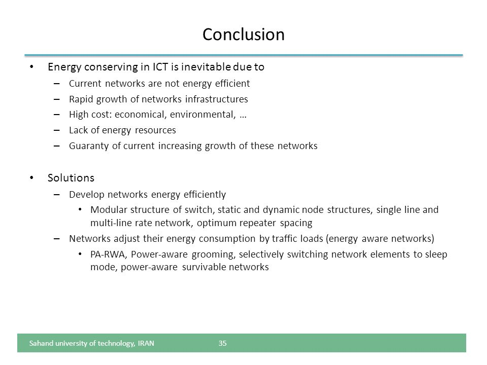 Conclusion Energy conserving in ICT is inevitable due to Solutions