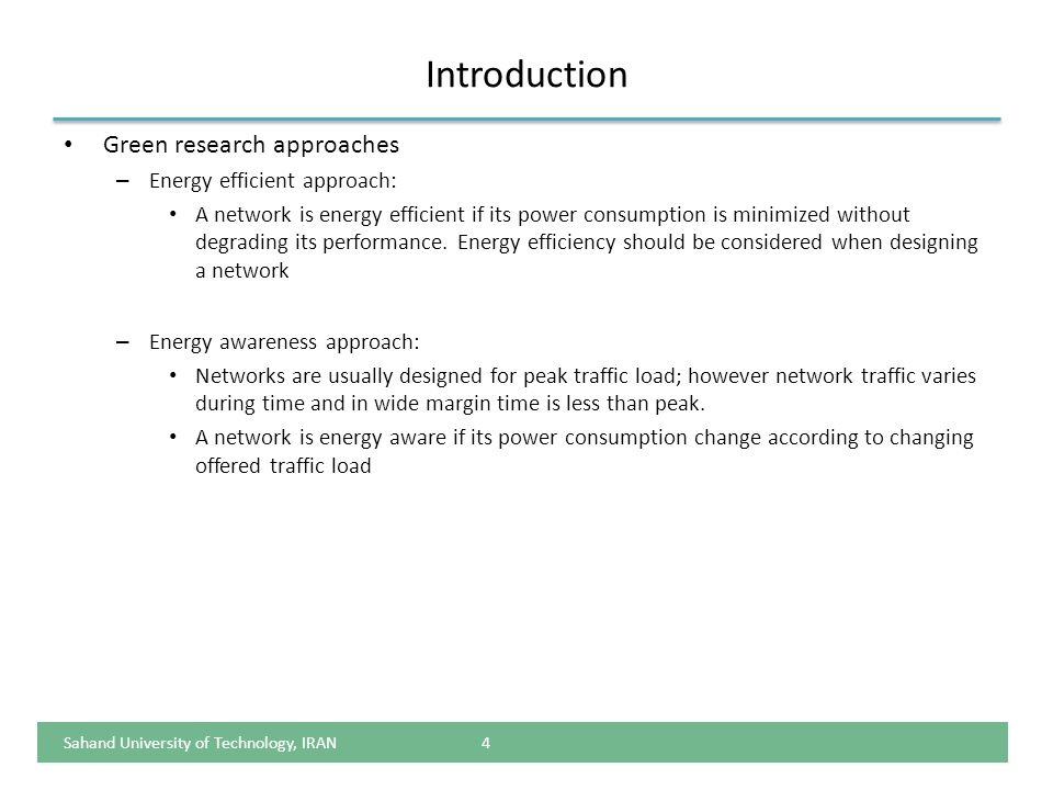 Introduction Green research approaches Energy efficient approach: