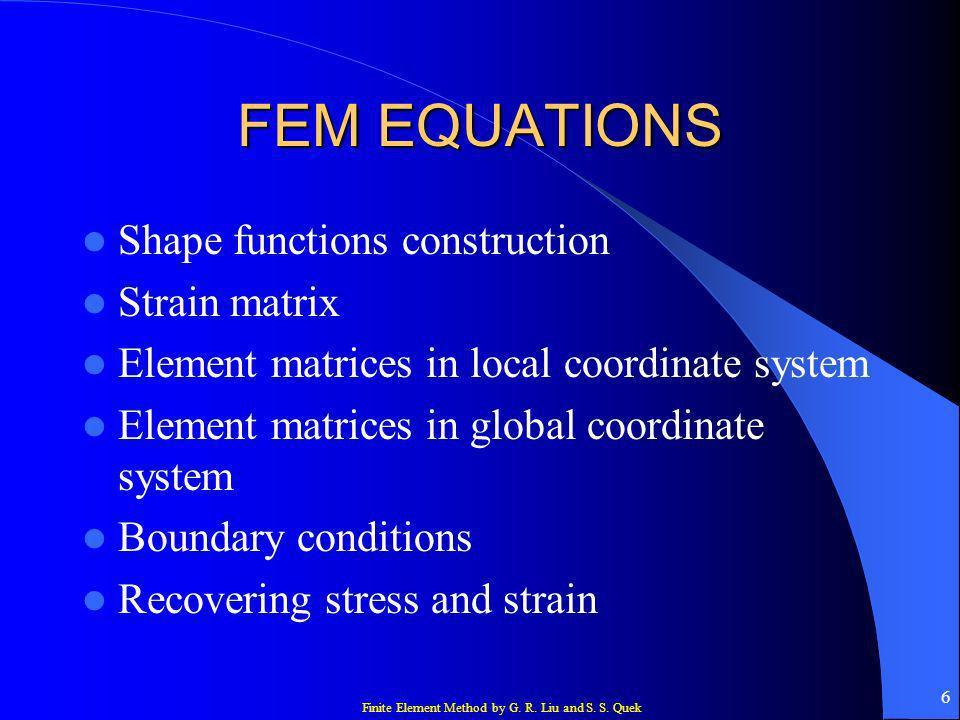 FEM EQUATIONS Shape functions construction Strain matrix